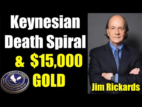 Jim Rickards: Keynesian death spiral & $15,000 gold … Peter Schiff: What's coming will be both worse and different … Doug Casey: Gold miners are going to be coining money …