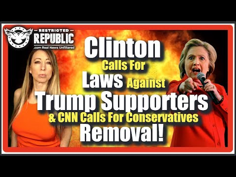 """Clinton Calls For """"War"""" Against Trump Supporters & CNN Calls For Conservatives To Be REMOVED!"""