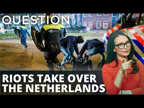 Riots take over the Netherlands for 3 nights over COVID restrictions